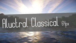 Aluctral Classical 0.5.2 x64 - Minecraft 1.8 - 1.9 BETA(Colorful Classic)