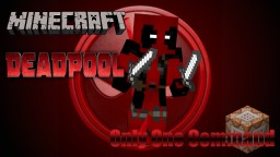 Deadpool Only One Command Minecraft Map & Project