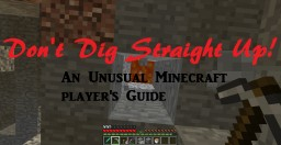 Don't Dig Straight Up! An Unusual Minecraft Player's Guide [37th] Minecraft