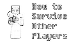 How to Survive Other Players Minecraft Blog Post