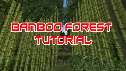 Bamboo Forest Tutorial #WeAreConquest Minecraft Map & Project