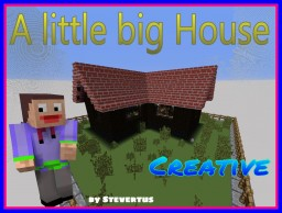 A little big House[Creative] Minecraft Project