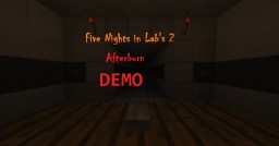 Five Nights in Lab's 2: Afterburn - DEMO! Minecraft Project