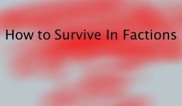 How to Survive in Factions. The Pocket Guide. Minecraft Blog