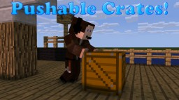 [1.8/1.7.10] Pull- and Pushable Crates! Great for puzzle maps! Minecraft Mod