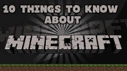 10 Things to know about: Minecraft Minecraft Blog