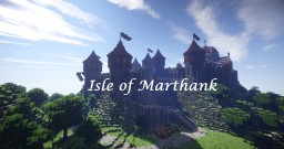 Isle of Marthank (I'm not dead) Minecraft Project