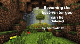 Becoming the best-writer you can be (Tutorial) Minecraft
