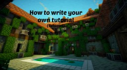 How to write your own tutorial (Tutorial) Minecraft Blog