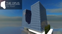 The Opus (Skyscraper 20) Minecraft