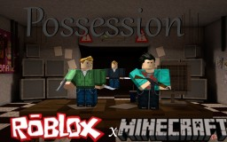 Possession: SEASON 1 Minecraft Blog Post