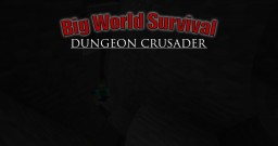 Big World Survival: Dungeon Crusader Minecraft Map & Project
