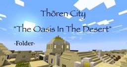 "Thoren City ""The Oasis in the Desert""   V 1.00   - Folder - Minecraft Map & Project"