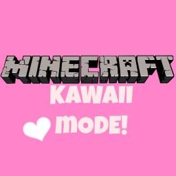 Minecraft Kawaii Mode= For Logodzip Story Mode!