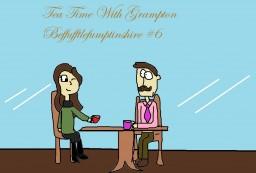 Tea Time With Grampton Beffufftlefumptinshire #6 Interview with DashLash Minecraft Blog