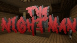 The Nightman - 1.8 custom horror map Minecraft Map & Project