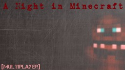 A Night in Minecraft - [MULTIPLAYER] Minecraft