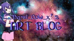 ~ ρєρѕι ςσℓα - Art Blog - Pop Reel! - Read Description! - ♥ Minecraft Blog
