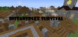 InstantPlex ~ Survival Minecraft Server