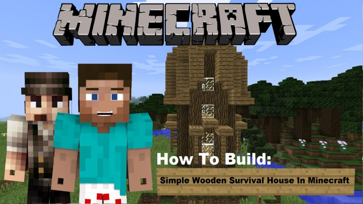 how to build a wooden house in minecraft