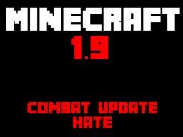 I HATE 1.9 Minecraft Blog Post