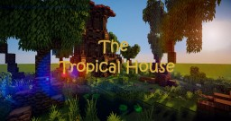 The Tropical House Minecraft Map & Project