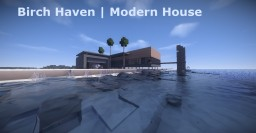 Birch Haven | Modern House Minecraft