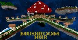 Mushroom Hub Minecraft Map & Project