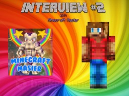 Interview #2 With Minecraft Masier {Biscutlord's Interrogation Series} Minecraft
