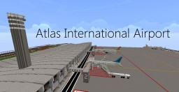 Atlas International Airport  /// DOWNLOAD Minecraft Map & Project
