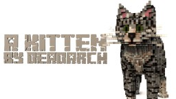 A Minecraft Kitten Minecraft Map & Project