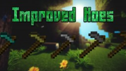 [1.12/1.11/1.10] Improved Hoes Mod Minecraft Mod