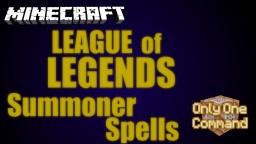 League of Legends Summoner Spells Only One Command Minecraft Map & Project