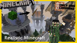 Realistic Minecraft - One Command Block Creation Minecraft Map & Project