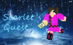 Scarlet's Quest~ A Story Minecraft Blog