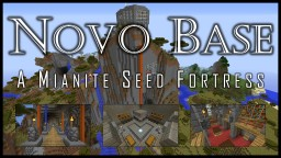 Novo Base - Mianite Seed Survival Minecraft Map & Project