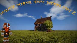 Realistic medieval house tutorial part 2 Minecraft Map & Project