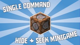 [1.9] SINGLE COMMAND HIDE & SEEK MINIGAME! 19,700+ CHARACTERS! Minecraft Map & Project