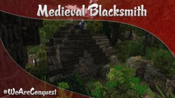 Medieval Blacksmith - #WeAreConquest Minecraft Map & Project