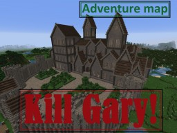 Kill Gary! (Adventure map) Minecraft Map & Project