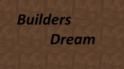 Builders Dream (W.I.P) Minecraft Texture Pack