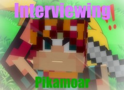 Interviewing Pikamoar Minecraft