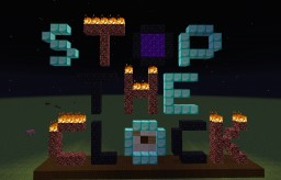 Stop the Clock! Minecraft Project