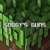 Soggy's Guns[1.7.10] Minecraft Mod