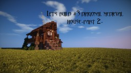 Lets build#3 Diagonal medieval house-Part 2- Minecraft Map & Project