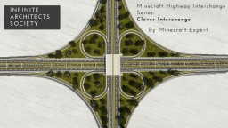 Highway Interchange Series - Clover Interchange by MCE | IAS | Minecraft Map & Project