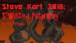 Steve Kart 2016: Twisted Pathway Minecraft