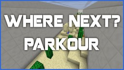 Where Next? - Parkour Map Minecraft Project