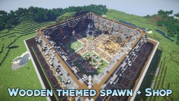 Wooden Themed Small Faction Spawn + Shop Minecraft Map & Project