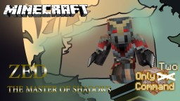 Zed Only Two Commands Minecraft Map & Project
